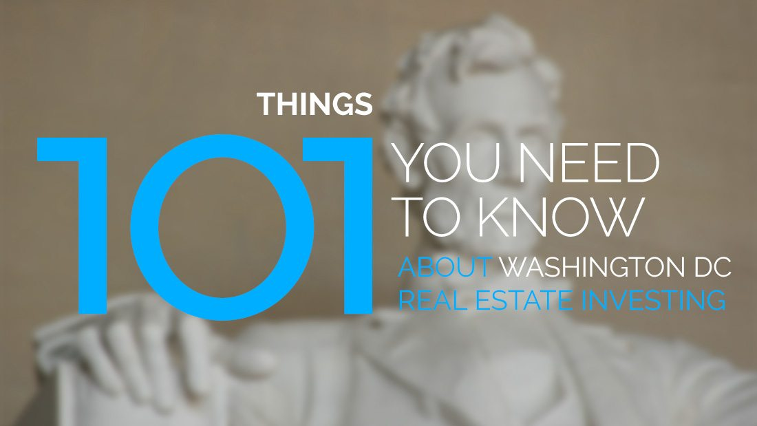 101 things you need to know about Washington D.C. real estate investing